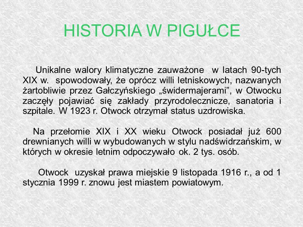 Unikalne walory klimatyczne zauważone w latach 90-tych XIX w. spowodowały, że oprócz willi letniskowych, nazwanych żartobliwie przez Gałczyńskiego świ