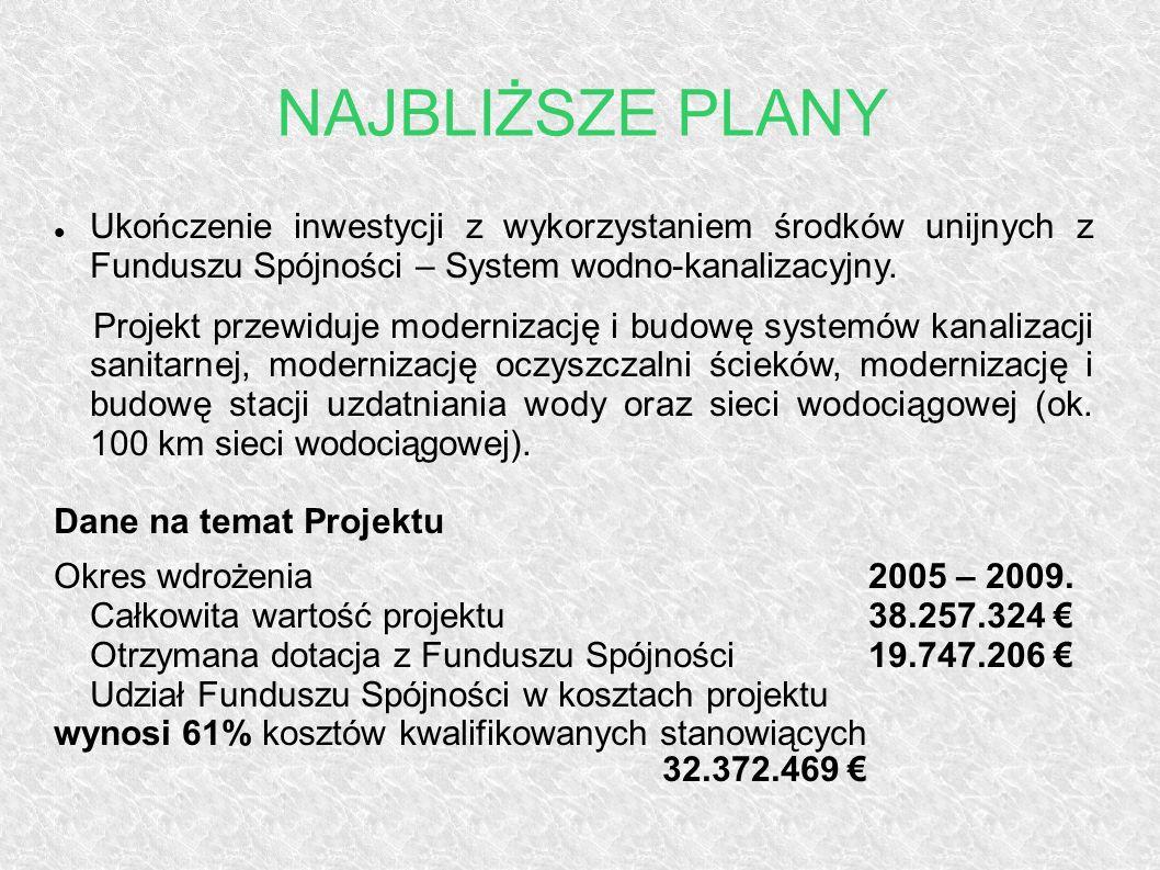 Ukończenie inwestycji z wykorzystaniem środków unijnych z Funduszu Spójności – System wodno-kanalizacyjny. Projekt przewiduje modernizację i budowę sy