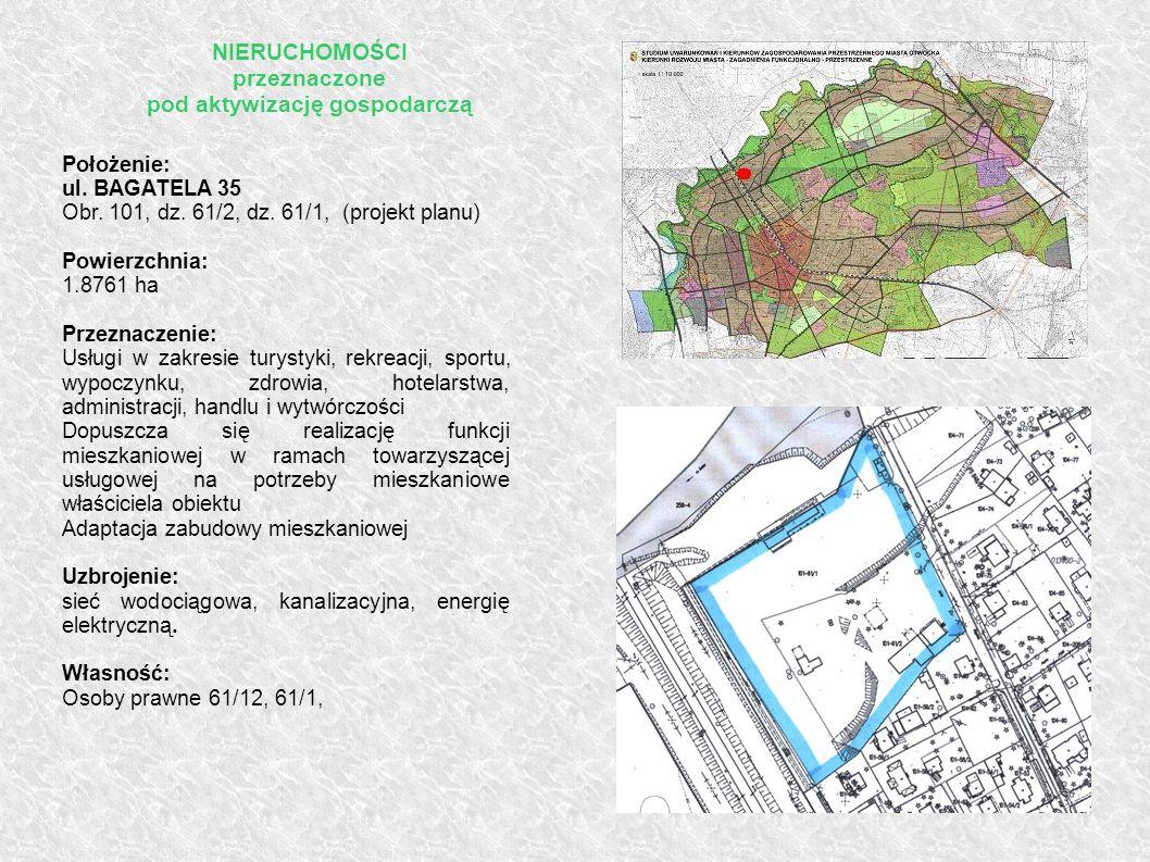Położenie: ul. BAGATELA 35 Obr. 101, dz. 61/2, dz. 61/1, (projekt planu) Powierzchnia: 1.8761 ha Przeznaczenie: Usługi w zakresie turystyki, rekreacji