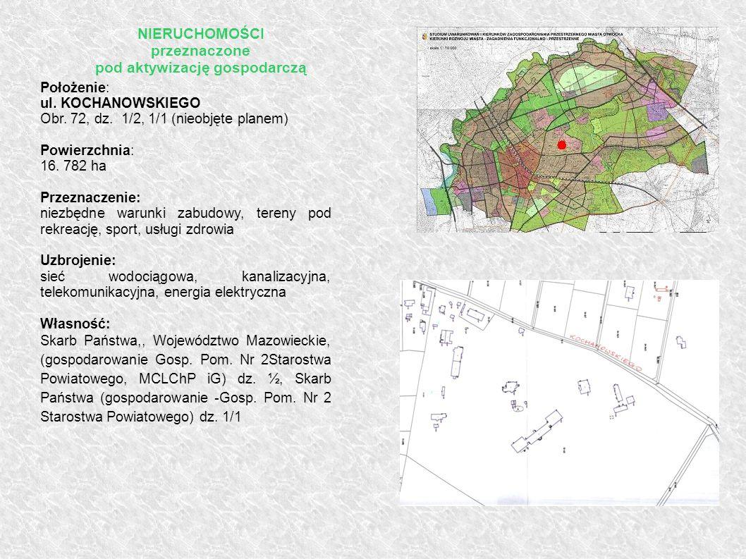 Położenie: ul. KOCHANOWSKIEGO Obr. 72, dz. 1/2, 1/1 (nieobjęte planem) Powierzchnia: 16. 782 ha Przeznaczenie: niezbędne warunki zabudowy, tereny pod