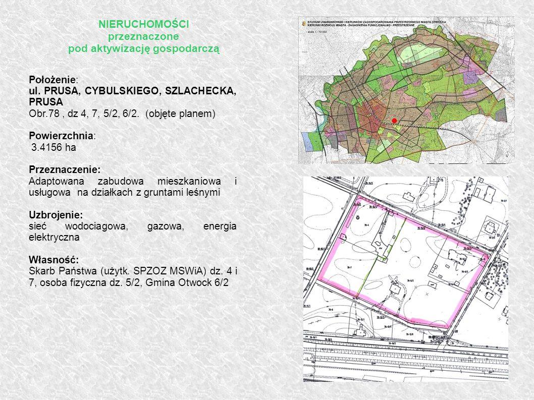 Położenie: ul. PRUSA, CYBULSKIEGO, SZLACHECKA, PRUSA Obr.78, dz 4, 7, 5/2, 6/2. (objęte planem) Powierzchnia: 3.4156 ha Przeznaczenie: Adaptowana zabu