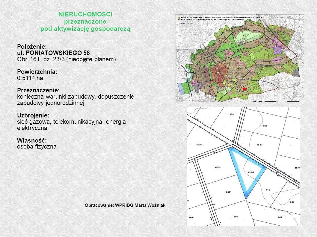 Położenie: ul. PONIATOWSKIEGO 58 Obr. 161, dz. 23/3 (nieobjęte planem) Powierzchnia: 0.5114 ha Przeznaczenie: konieczna warunki zabudowy, dopuszczenie