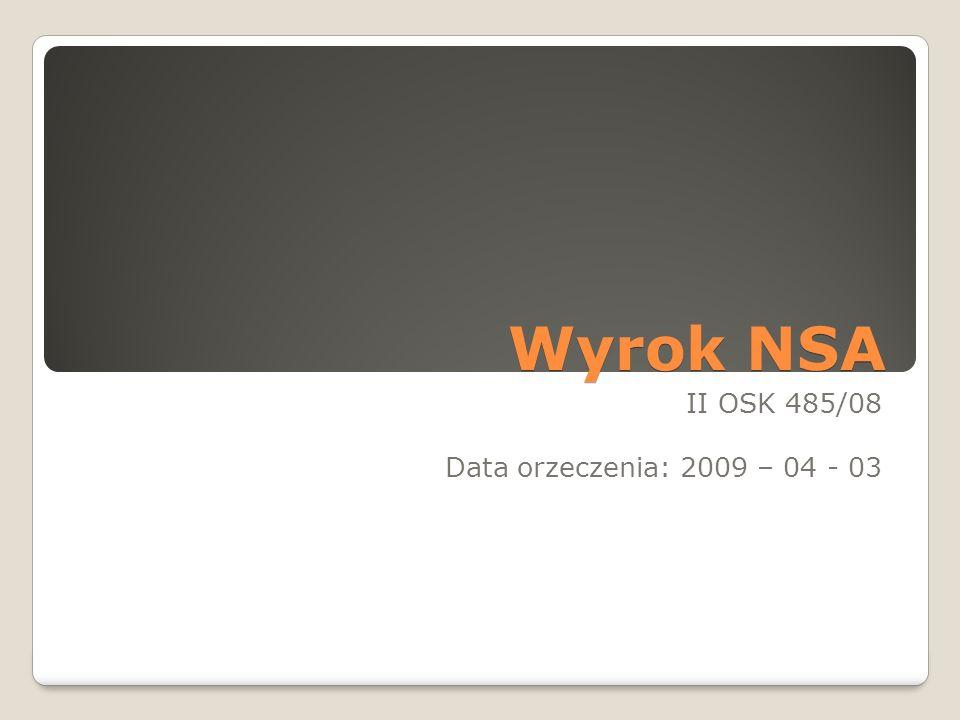 Wyrok NSA II OSK 485/08 Data orzeczenia: 2009 – 04 - 03