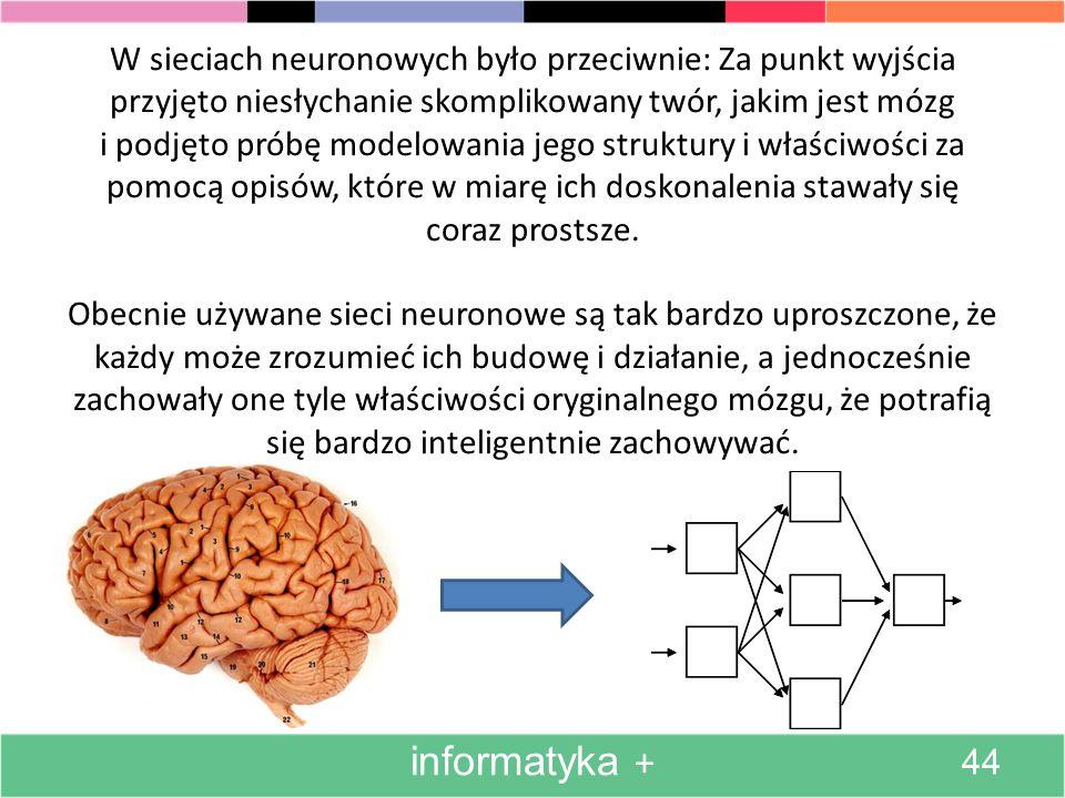 Sieci neuronowe powstały w wyniku procesu twórczego przeciwnego do tego, który doprowadził do powstania typowych komputerów.