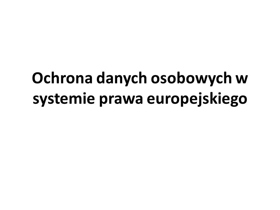 Rezolucje (zalecenia) Rady Europy W latach 1973 i 1974 wydane zostały przez Komitet Ministrów Rady Europy dwie istotne dla ochrony danych osobowych rezolucje Dotyczą one ochrony sfery prywatności osób fizycznych w aspekcie wykorzystywania elektronicznych banków danych: – w sektorze prywatnym (rezolucja 22), – w sektorze publicznym (rezolucja 29).