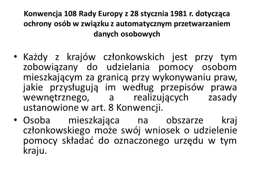 Konwencja 108 Rady Europy z 28 stycznia 1981 r. dotycząca ochrony osób w związku z automatycznym przetwarzaniem danych osobowych Każdy z krajów członk