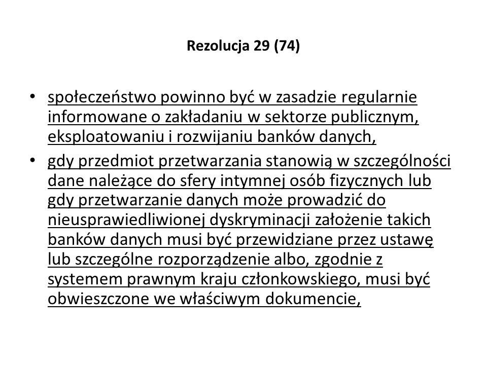 Rezolucja 29 (74) społeczeństwo powinno być w zasadzie regularnie informowane o zakładaniu w sektorze publicznym, eksploatowaniu i rozwijaniu banków d