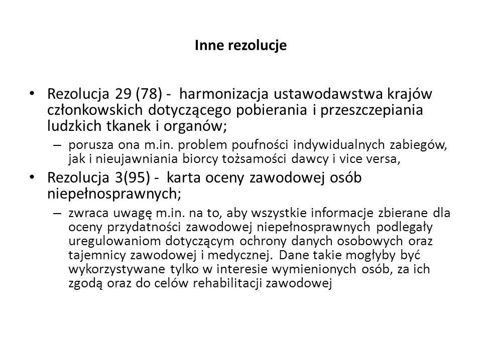 Inne rezolucje Rezolucja 29 (78) - harmonizacja ustawodawstwa krajów członkowskich dotyczącego pobierania i przeszczepiania ludzkich tkanek i organów;