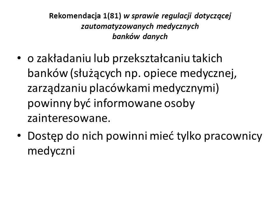 Rekomendacja 1(81) w sprawie regulacji dotyczącej zautomatyzowanych medycznych banków danych o zakładaniu lub przekształcaniu takich banków (służących