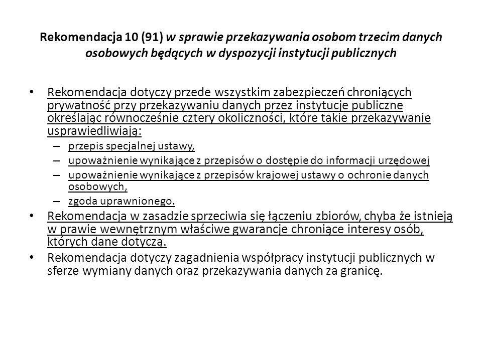 Rekomendacja 10 (91) w sprawie przekazywania osobom trzecim danych osobowych będących w dyspozycji instytucji publicznych Rekomendacja dotyczy przede