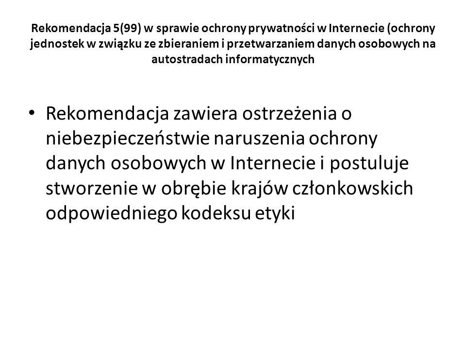 Rekomendacja 5(99) w sprawie ochrony prywatności w Internecie (ochrony jednostek w związku ze zbieraniem i przetwarzaniem danych osobowych na autostra