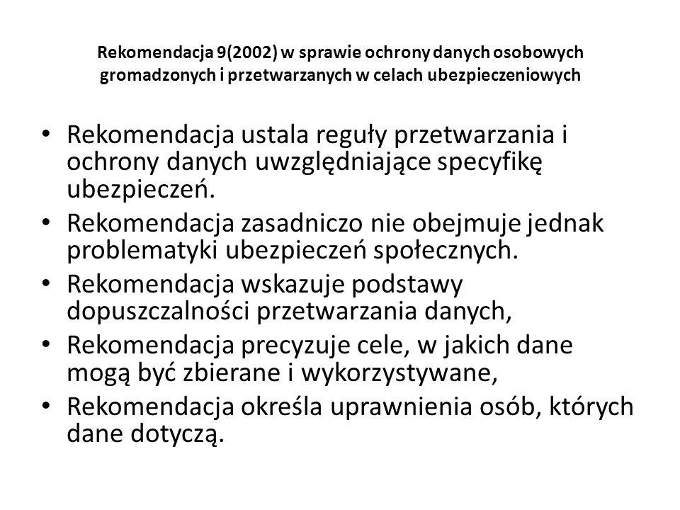 Rekomendacja 9(2002) w sprawie ochrony danych osobowych gromadzonych i przetwarzanych w celach ubezpieczeniowych Rekomendacja ustala reguły przetwarza