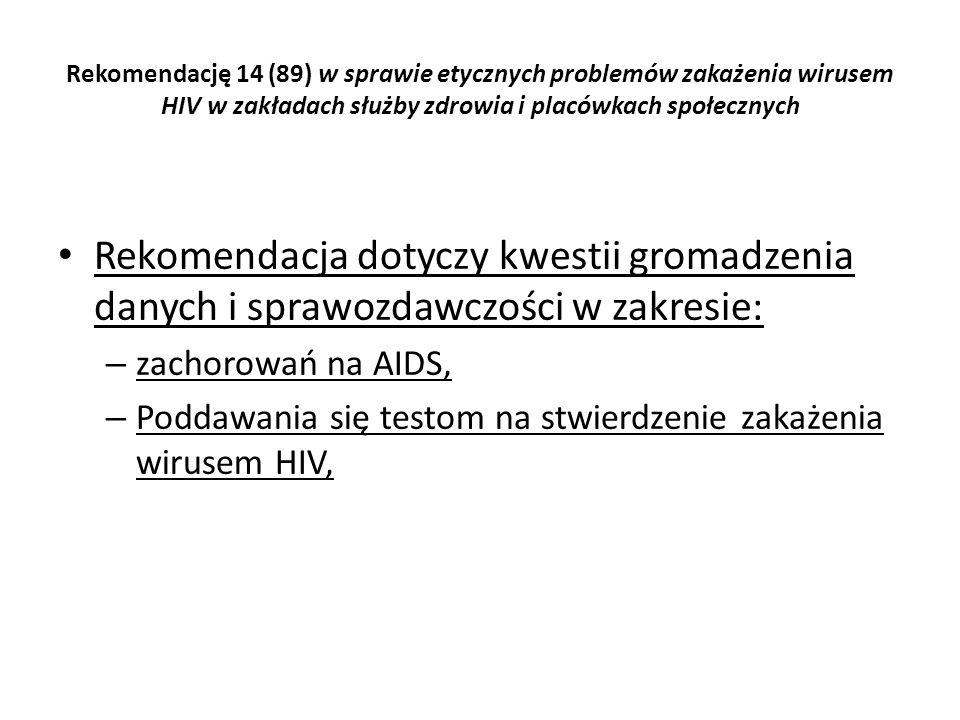 Rekomendację 14 (89) w sprawie etycznych problemów zakażenia wirusem HIV w zakładach służby zdrowia i placówkach społecznych Rekomendacja dotyczy kwes