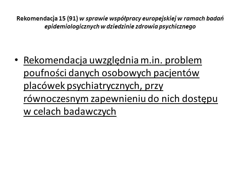 Rekomendacja 15 (91) w sprawie współpracy europejskiej w ramach badań epidemiologicznych w dziedzinie zdrowia psychicznego Rekomendacja uwzględnia m.i