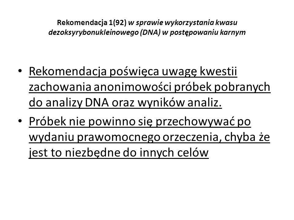 Rekomendacja 1(92) w sprawie wykorzystania kwasu dezoksyrybonukleinowego (DNA) w postępowaniu karnym Rekomendacja poświęca uwagę kwestii zachowania an