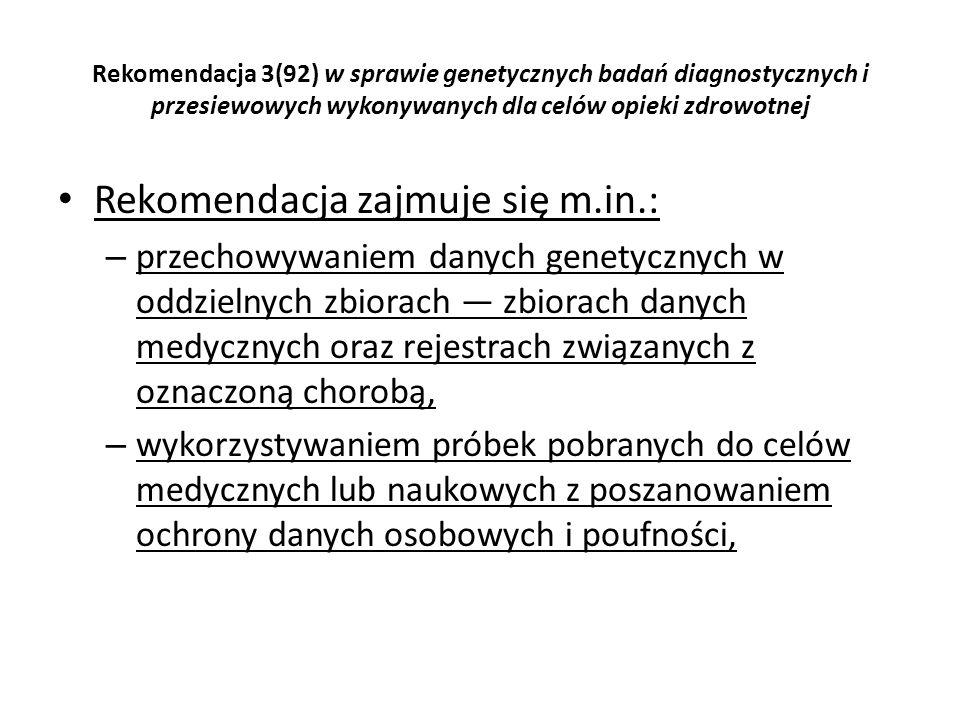 Rekomendacja 3(92) w sprawie genetycznych badań diagnostycznych i przesiewowych wykonywanych dla celów opieki zdrowotnej Rekomendacja zajmuje się m.in