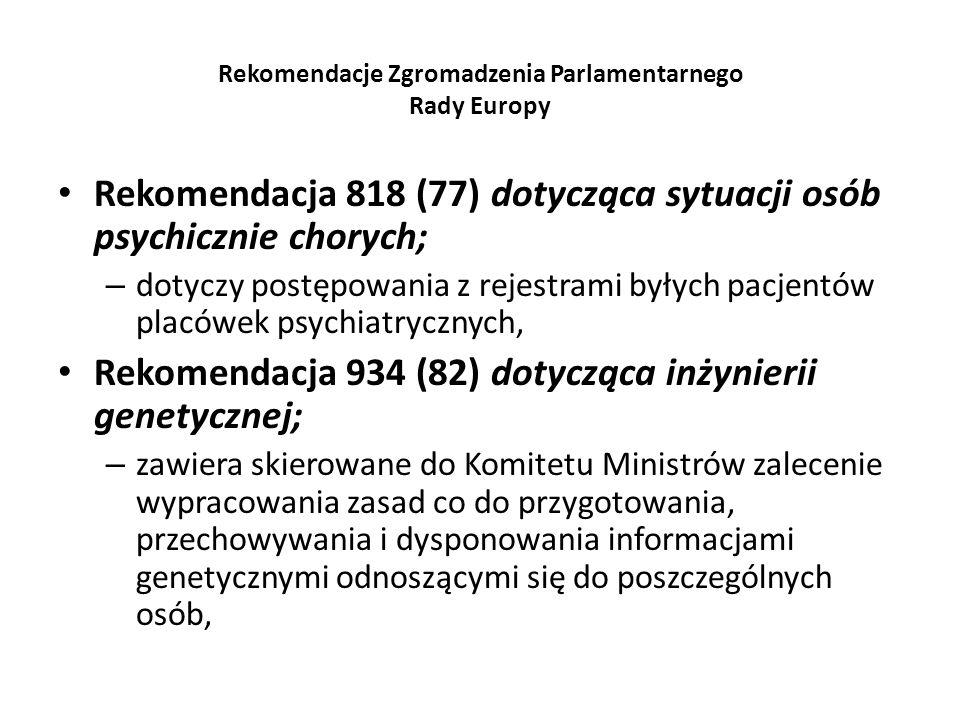 Rekomendacje Zgromadzenia Parlamentarnego Rady Europy Rekomendacja 818 (77) dotycząca sytuacji osób psychicznie chorych; – dotyczy postępowania z reje
