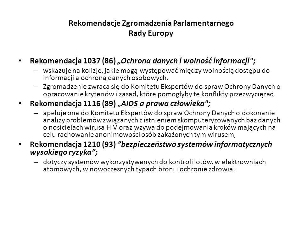 Rekomendacje Zgromadzenia Parlamentarnego Rady Europy Rekomendacja 1037 (86) Ochrona danych i wolność informacji