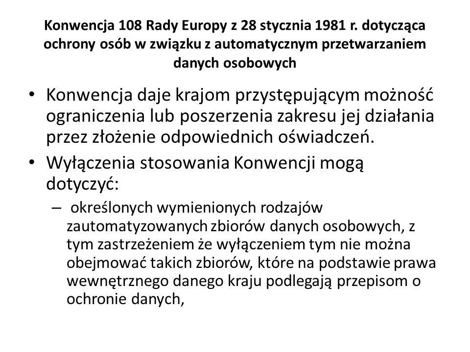 Konwencja 108 Rady Europy z 28 stycznia 1981 r. dotycząca ochrony osób w związku z automatycznym przetwarzaniem danych osobowych Konwencja daje krajom