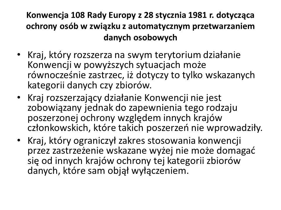 Konwencja 108 Rady Europy z 28 stycznia 1981 r. dotycząca ochrony osób w związku z automatycznym przetwarzaniem danych osobowych Kraj, który rozszerza