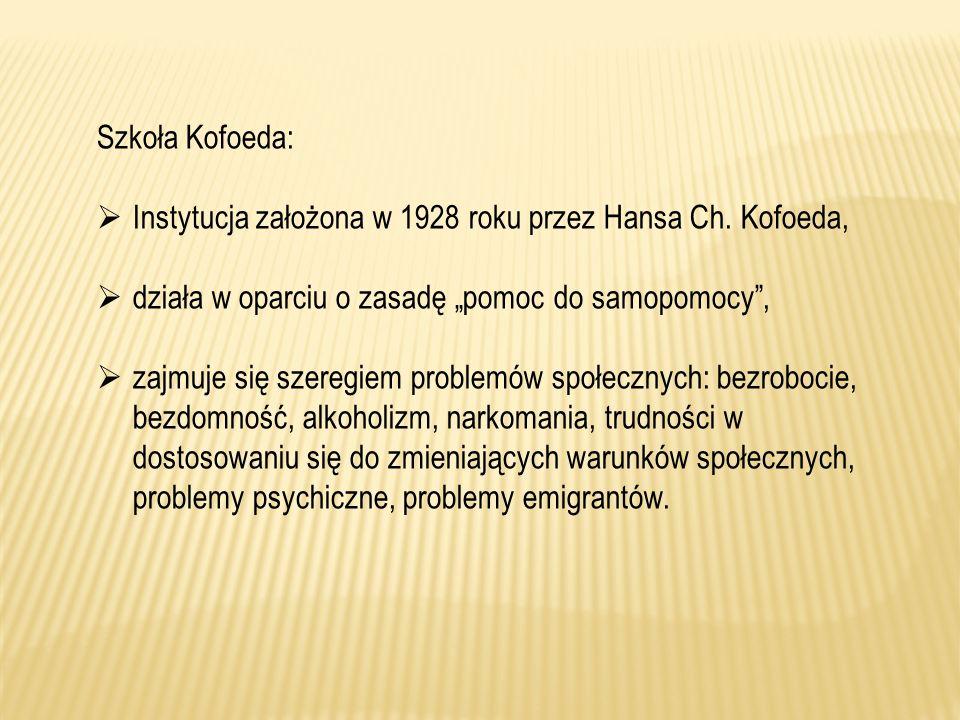 Szkoła Kofoeda: Instytucja założona w 1928 roku przez Hansa Ch. Kofoeda, działa w oparciu o zasadę pomoc do samopomocy, zajmuje się szeregiem problemó