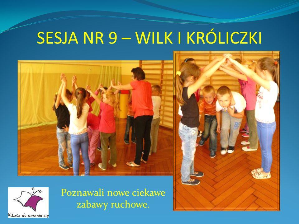 SESJA NR 9 – WILK I KRÓLICZKI Poznawali nowe ciekawe zabawy ruchowe.