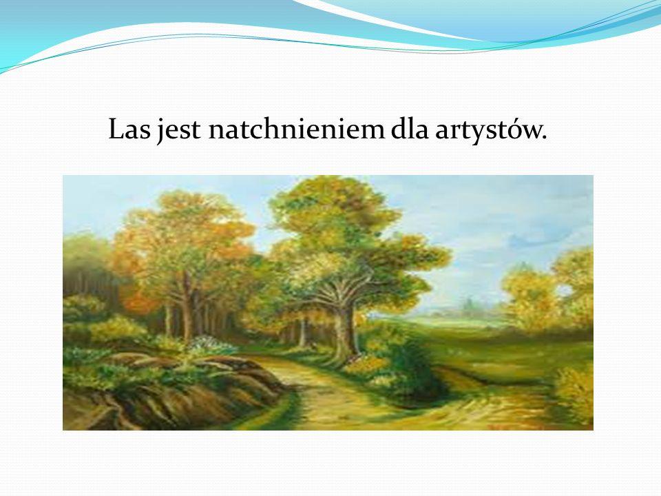 Las jest natchnieniem dla artystów.