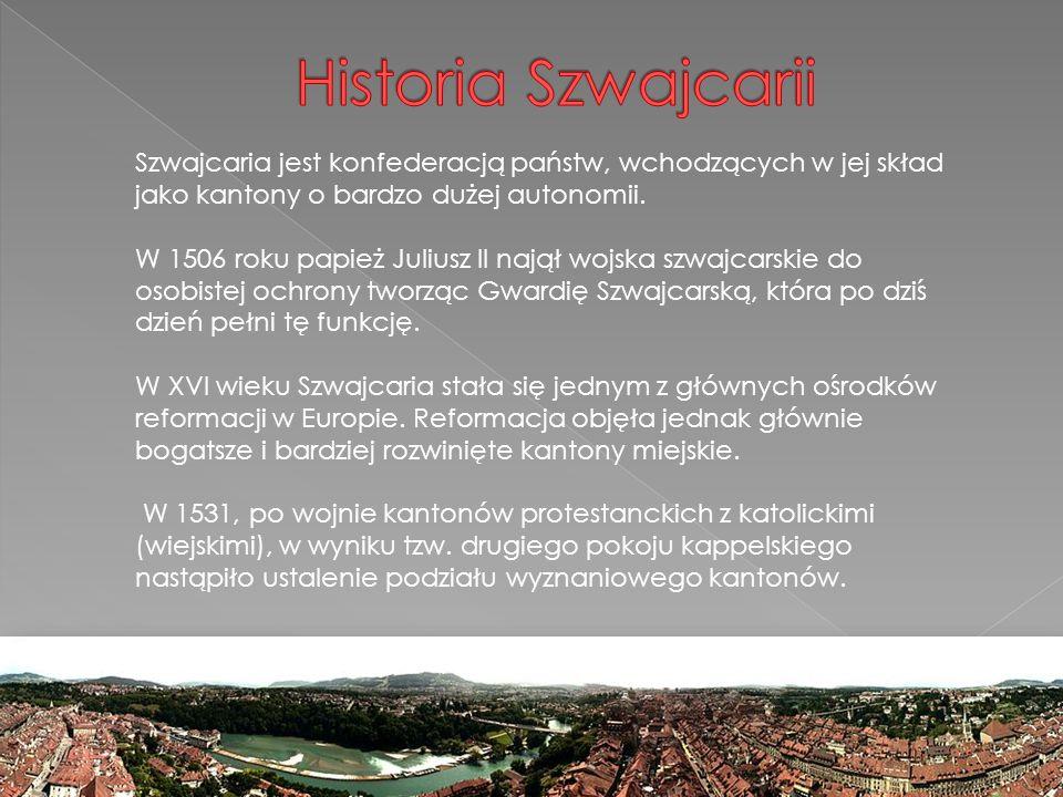 Szwajcaria jest konfederacją państw, wchodzących w jej skład jako kantony o bardzo dużej autonomii.