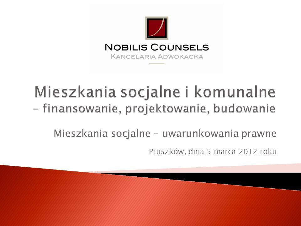 Mieszkania socjalne – uwarunkowania prawne Pruszków, dnia 5 marca 2012 roku