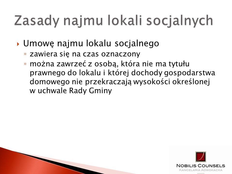 Umowę najmu lokalu socjalnego zawiera się na czas oznaczony można zawrzeć z osobą, która nie ma tytułu prawnego do lokalu i której dochody gospodarstw
