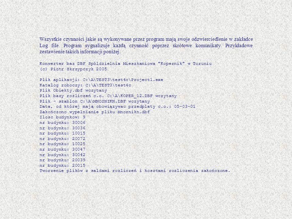 Wszystkie czynności jakie są wykonywane przez program mają swoje odzwierciedlenie w zakładce Log file.