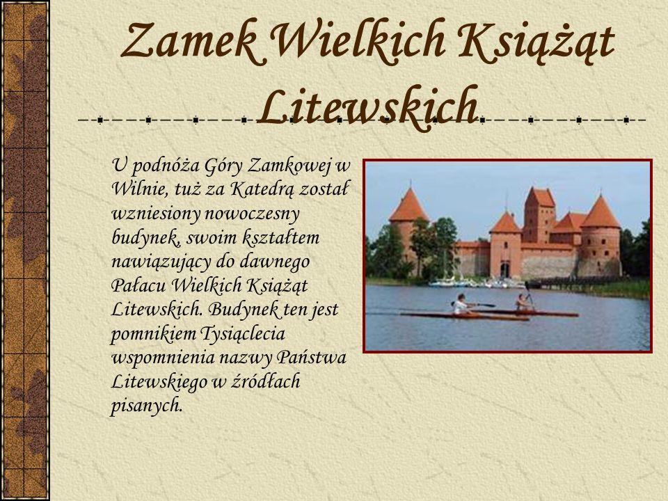 Zamek Wielkich Książąt Litewskich U podnóża Góry Zamkowej w Wilnie, tuż za Katedrą został wzniesiony nowoczesny budynek, swoim kształtem nawiązujący d