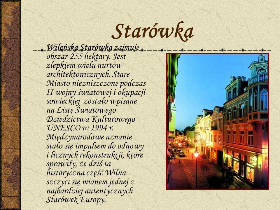 Starówka Wileńska Starówka zajmuje obszar 255 hektary. Jest zlepkiem wielu nurtów architektonicznych. Stare Miasto niezniszczone podczas II wojny świa