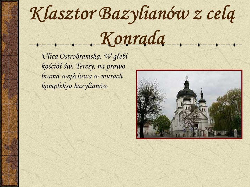 Klasztor Bazylianów z celą Konrada Ulica Ostrobramska. W głębi kościół św. Teresy, na prawo brama wejściowa w murach kompleksu bazylianów