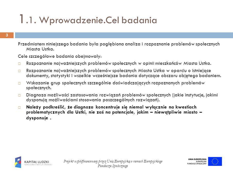 1.1. Wprowadzenie.Cel badania Przedmiotem niniejszego badania była pogłębiona analiza i rozpoznanie problemów społecznych Miasta Ustka. Cele szczegóło