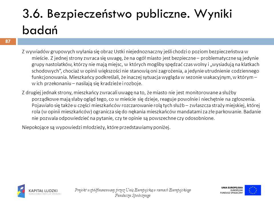 3.6. Bezpieczeństwo publiczne. Wyniki badań 87 Projekt współfinansowany przez Unię Europejską w ramach Europejskiego Funduszu Społecznego Z wywiadów g