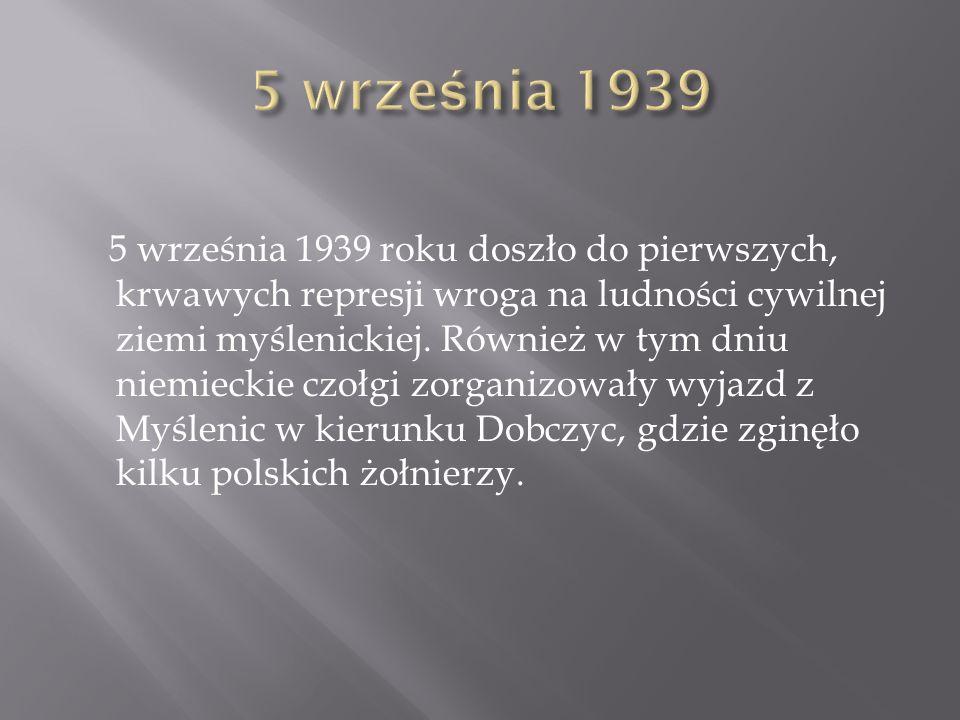 5 września 1939 roku doszło do pierwszych, krwawych represji wroga na ludności cywilnej ziemi myślenickiej. Również w tym dniu niemieckie czołgi zorga