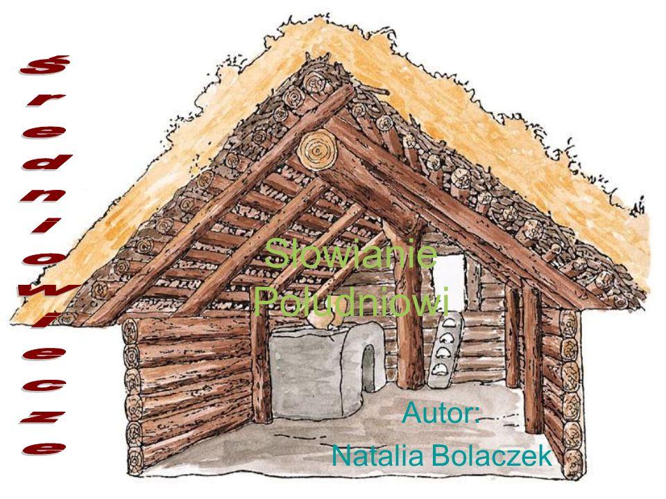 Słowianie Południowi Autor: Natalia Bolaczek
