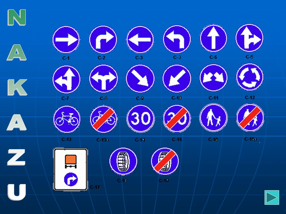NAKAZU Znaki nakazu nakazują odpowiednie zachowanie się na jezdni. Są okrągłe, koloru niebieskiego i białym symbolem.