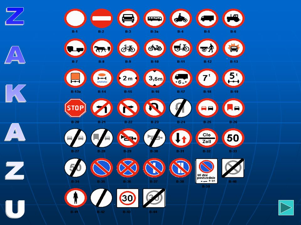 ZAKAZU Znaki zakazu wyrażają zakaz wykonania pewnych manewrów. Są okrągłe i najczęściej koloru białego z czerwoną obwódką.Ich treść może być uzupełnio