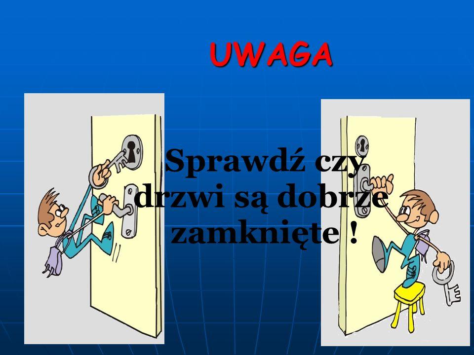 ZAPAMIĘTAJ Nigdy nie zostawiaj kluczy do mieszkania pod wycieraczką !