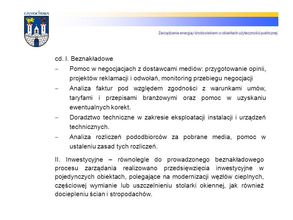 II. Inwestycyjne – równolegle do prowadzonego beznakładowego procesu zarządania realizowano przedsięwzięcia inwestycyjne w pojedynczych obiektach, pol