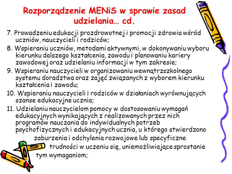 Rozporządzenie MENiS w sprawie zasad udzielania… cd. 7. Prowadzeniu edukacji prozdrowotnej i promocji zdrowia wśród uczniów, nauczycieli i rodziców; 8