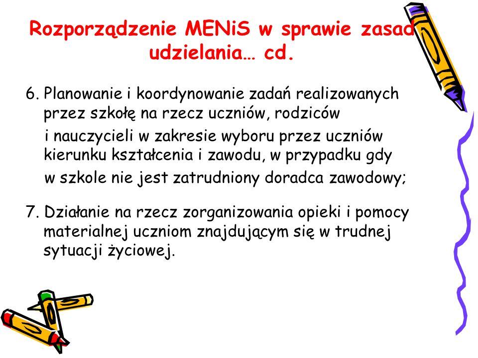 Rozporządzenie MENiS w sprawie zasad udzielania… cd. 6. Planowanie i koordynowanie zadań realizowanych przez szkołę na rzecz uczniów, rodziców i naucz