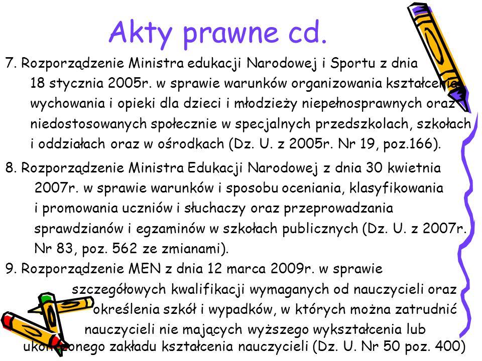 Akty prawne cd. 7. Rozporządzenie Ministra edukacji Narodowej i Sportu z dnia 18 stycznia 2005r. w sprawie warunków organizowania kształcenia, wychowa