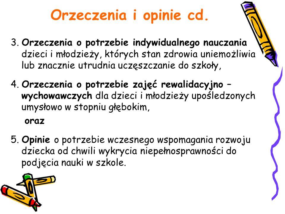 Orzeczenia i opinie cd. 3. Orzeczenia o potrzebie indywidualnego nauczania dzieci i młodzieży, których stan zdrowia uniemożliwia lub znacznie utrudnia