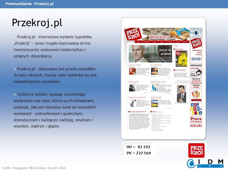 PremiumOpinie – Przekroj.pl Przekroj.pl UU = 81 192 PV = 727 569 » Przekroj.pl - internetowe wydanie tygodnika Przekrój – żywa i bogato ilustrowana strona tworzona przez osobowości świata kultury i uznanych dziennikarzy.