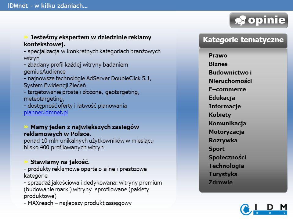 Wprowadzenie » opinie to nowy pakiet Premium w ofercie IDMnet, w jego skład wchodzą najważniejsze witryny opiniotwórcze w Polsce, które od wielu lat stanowią główne źródło informacji drukowanej i elektronicznej z zakresu polityki, gospodarki oraz szeroko rozumianych kwestii społecznych.