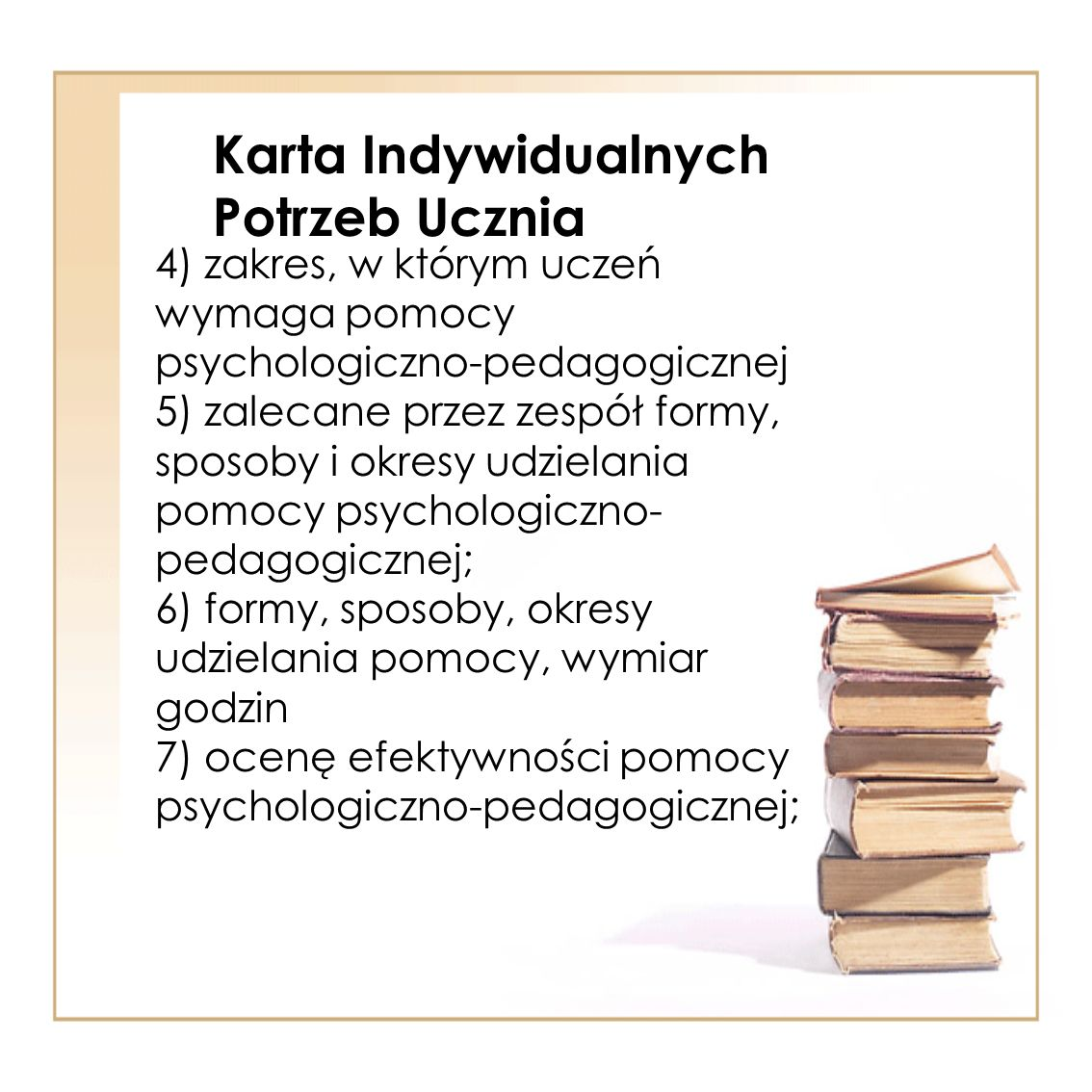 Karta Indywidualnych Potrzeb Ucznia 4) zakres, w którym uczeń wymaga pomocy psychologiczno-pedagogicznej 5) zalecane przez zespół formy, sposoby i okr