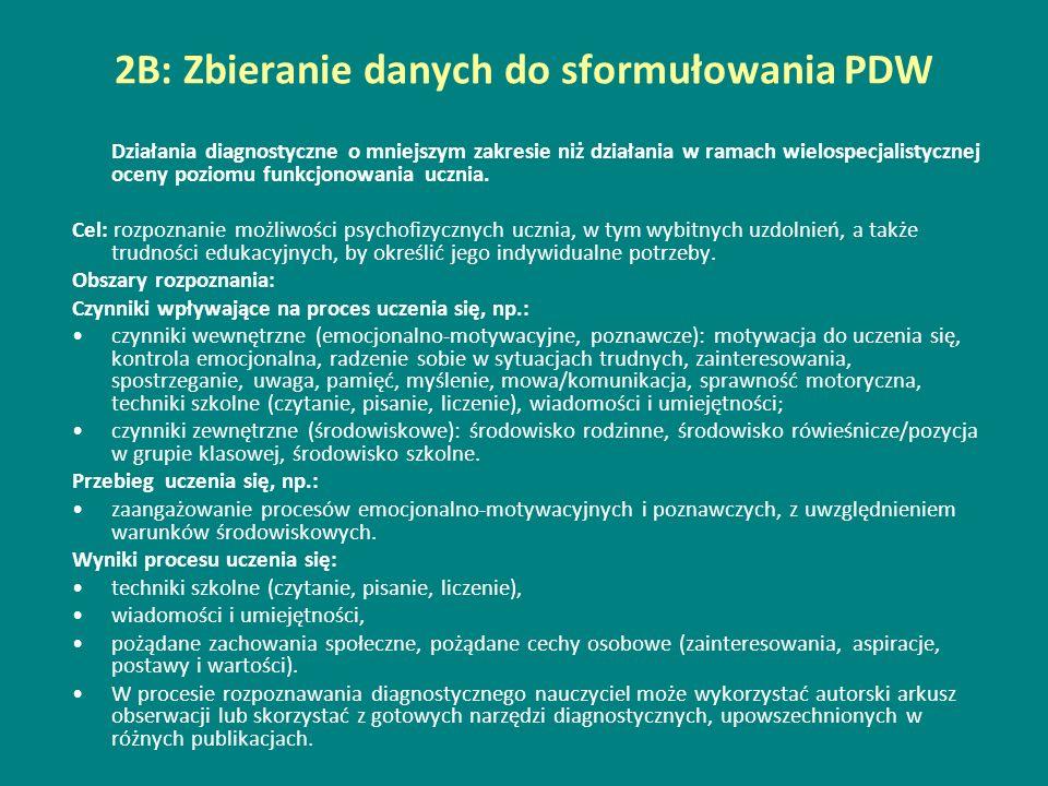 2B: Zbieranie danych do sformułowania PDW Działania diagnostyczne o mniejszym zakresie niż działania w ramach wielospecjalistycznej oceny poziomu funk